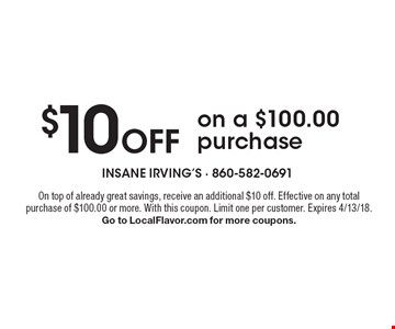 $10 Off on a $100.00 purchase. On top of already great savings, receive an additional $10 off. Effective on any total purchase of $100.00 or more. With this coupon. Limit one per customer. Expires 4/13/18. Go to LocalFlavor.com for more coupons.