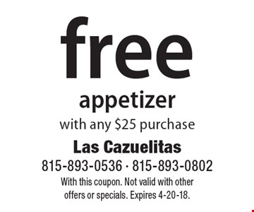 Free appetizer with any $25 purchase. With this coupon. Not valid with other offers or specials. Expires 4-20-18.