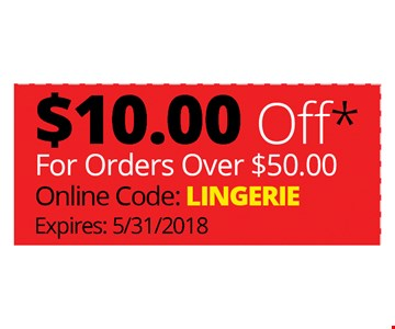 $10.00 OFF FOR ORDERS OVER $50 - ONLINE CODE - LINGERIE