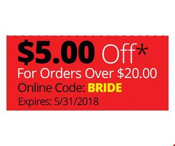 $5.00 OFF FOR ORDERS OVER $20 - ONLINE CODE - BRIDE