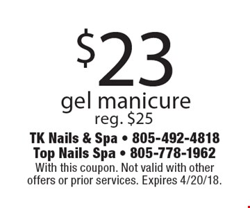 $23 gel manicure. Reg. $25. With this coupon. Not valid with other offers or prior services. Expires 4/20/18.