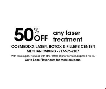 50% Off any laser treatment. With this coupon. Not valid with other offers or prior services. Expires 5-18-18. Go to LocalFlavor.com for more coupons.