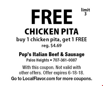FREE CHICKEN PITA buy 1 chicken pita, get 1 FREE reg. $4.69 limit 3. With this coupon. Not valid with  other offers. Offer expires 6-18-18.Go to LocalFlavor.com for more coupons.