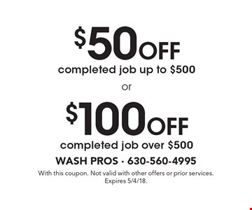 $50 Off completed job up to $500 or $100 Off completed job over $500. With this coupon. Not valid with other offers or prior services.