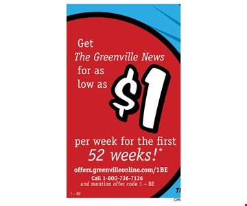 Get The Greenville News for as low as $1 per week for the first 52 weeks!