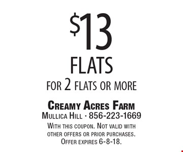 $13 flats for 2 flats or more. With this coupon. Not valid with other offers or prior purchases. Offer expires 6-8-18.