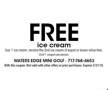 Free ice cream buy 1 ice cream, receive the 2nd ice cream of equal or lesser value free. Limit 1 coupon per person. With this coupon. Not valid with other offers or prior purchases. Expires 5/31/18.