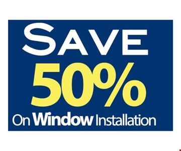 Save 50% On Window Installation