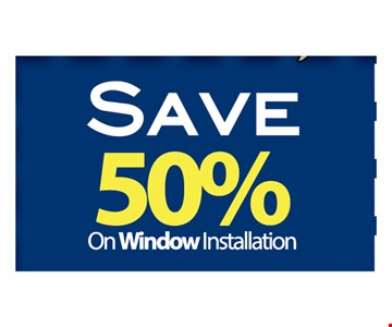 Save 50% On Window Installation. Call Today For A Free Estimate.