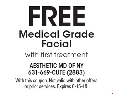 Free Medical Grade Facial with first treatment. With this coupon. Not valid with other offers or prior services. Expires 6-15-18.