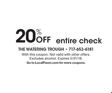 20% Off entire check. With this coupon. Not valid with other offers. Excludes alcohol. Expires 5/31/18. Go to LocalFlavor.com for more coupons.