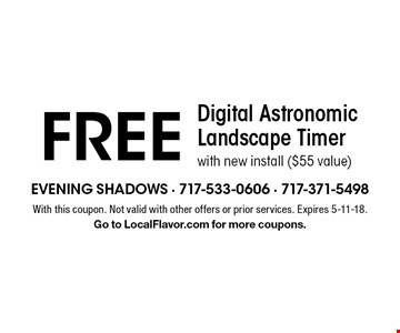 Free Digital Astronomic Landscape Timer with new install ($55 value). With this coupon. Not valid with other offers or prior services. Expires 5-11-18. Go to LocalFlavor.com for more coupons.