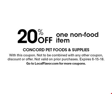 20% Off one non-food item. With this coupon. Not to be combined with any other coupon, discount or offer. Not valid on prior purchases. Expires 6-15-18. Go to LocalFlavor.com for more coupons.