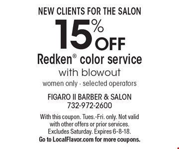 New clients for the salon. 15% Off Redken color service with blowout. Women only - selected operators. With this coupon. Tues.-Fri. only. Not valid with other offers or prior services. Excludes Saturday. Expires 6-8-18. Go to LocalFlavor.com for more coupons.