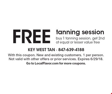 FREE tanning session. Buy 1 tanning session, get 2nd of equal or lesser value free. With this coupon. New and existing customers. 1 per person. Not valid with other offers or prior services. Expires 6/29/18. Go to LocalFlavor.com for more coupons.