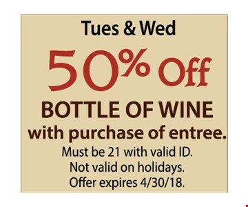 Tues and Wed. 50% off bottle of wine