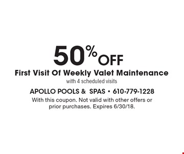 50% Off First Visit Of Weekly Valet Maintenance with 4 scheduled visits. With this coupon. Not valid with other offers or prior purchases. Expires 6/30/18.