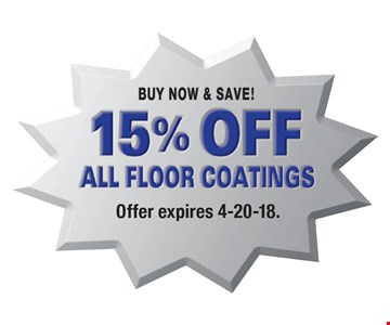 Buy Now & Save! 15% Off All Floor Coatings. Offer expires 4-20-18.