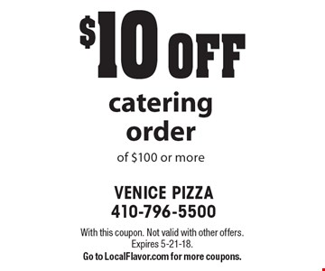 $10 OFF catering order of $100 or more. With this coupon. Not valid with other offers. Expires 5-21-18. Go to LocalFlavor.com for more coupons.