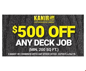 $500 Off any deck job