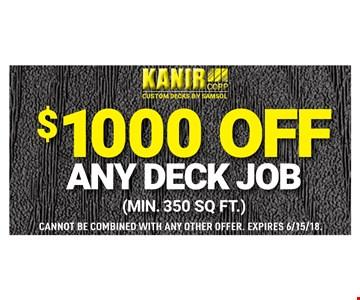 $1000 off any deck job