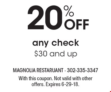 20% OFF any check $30 and up. With this coupon. Not valid with other offers. Expires 6-29-18.