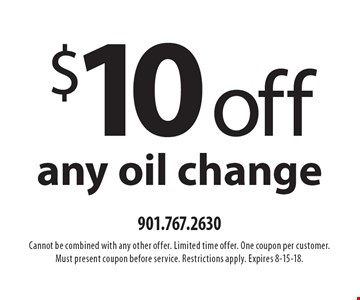 $10 off any oil change. Cannot be combined with any other offer. Limited time offer. One coupon per customer. Must present coupon before service. Restrictions apply. Expires 8-15-18.