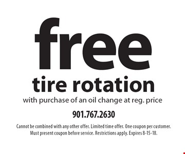 Free tire rotation with purchase of an oil change at reg. price. Cannot be combined with any other offer. Limited time offer. One coupon per customer. Must present coupon before service. Restrictions apply. Expires 8-15-18.