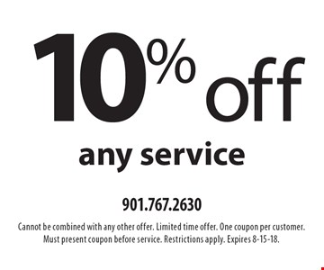 10% off any service. Cannot be combined with any other offer. Limited time offer. One coupon per customer. Must present coupon before service. Restrictions apply. Expires 8-15-18.