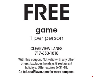 FREE game 1 per person. With this coupon. Not valid with any other offers. Excludes holidays & restaurant holidays. Offer expires 5-31-18. Go to LocalFlavor.com for more coupons.