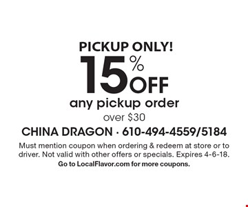 PICKUP ONLY! 15% Off any pickup order over $30. Must mention coupon when ordering & redeem at store or to driver. Not valid with other offers or specials. Expires 4-6-18. Go to LocalFlavor.com for more coupons.