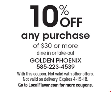 10% OFF any purchase of $30 or more. Dine in or take-out. With this coupon. Not valid with other offers. Not valid on delivery. Expires 4-15-18. Go to LocalFlavor.com for more coupons.