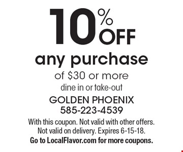 10% OFF any purchase of $30 or more. Dine in or take-out. With this coupon. Not valid with other offers. Not valid on delivery. Expires 6-15-18. Go to LocalFlavor.com for more coupons.