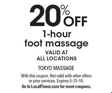 20% OFF 1-hour foot massage. Valid at all locations. With this coupon. Not valid with other offers or prior services. Expires 5-31-18. Go to LocalFlavor.com for more coupons.