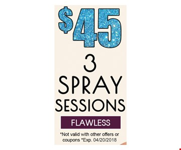 3 Spray Sessions for $45
