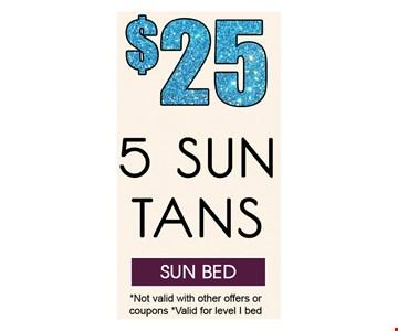 5 sun tans $25