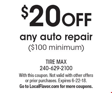 $20 off any auto repair ($100 minimum). With this coupon. Not valid with other offers or prior purchases. Expires 6-22-18. Go to LocalFlavor.com for more coupons.