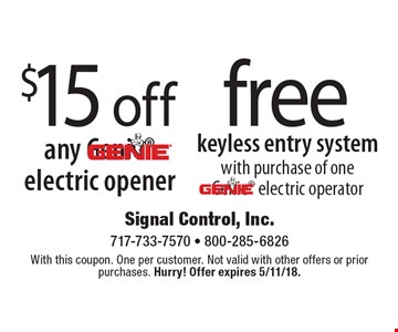Free keyless entry system with purchase of one Genie electric operator. $15 off any Genie electric opener. With this coupon. One per customer. Not valid with other offers or prior purchases. Hurry! Offer expires 5/11/18.