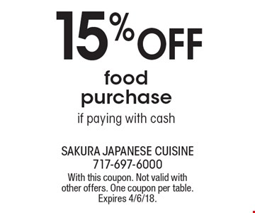 15% Off food purchase if paying with cash. With this coupon. Not valid with other offers. One coupon per table. Expires 4/6/18.