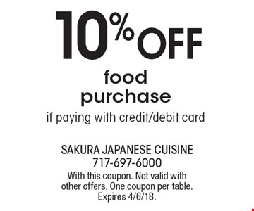 10% Off food purchase if paying with credit/debit card. With this coupon. Not valid with other offers. One coupon per table. Expires 4/6/18.