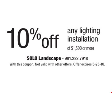 10% off any lighting installation of $1,500 or more. With this coupon. Not valid with other offers. Offer expires 5-25-18.