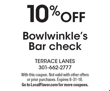 10%OFF Bowlwinkle's Bar check . With this coupon. Not valid with other offers or prior purchases. Expires 8-31-18. Go to LocalFlavor.com for more coupons.