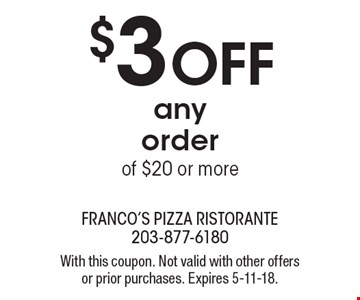 $3 off any order of $20 or more. With this coupon. Not valid with other offers or prior purchases. Expires 5-11-18.