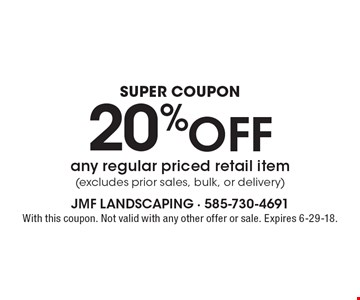 Super coupon. 20% OFF any regular priced retail item (excludes prior sales, bulk, or delivery). With this coupon. Not valid with any other offer or sale. Expires 6-29-18.