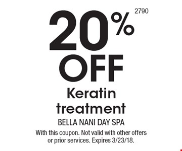 20% Off Keratin treatment. With this coupon. Not valid with other offers or prior services. Expires 3/23/18.