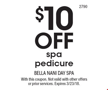 $10 Off spa pedicure. With this coupon. Not valid with other offers or prior services. Expires 3/23/18.