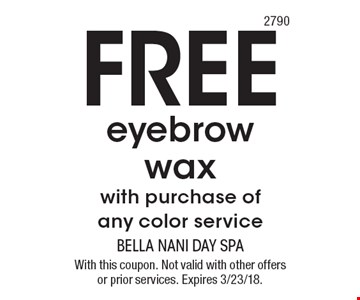 Free eyebrow wax with purchase of any color service. With this coupon. Not valid with other offers or prior services. Expires 3/23/18.