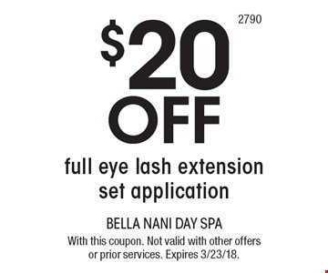 $20 Off full eye lash extension set application. With this coupon. Not valid with other offers or prior services. Expires 3/23/18.
