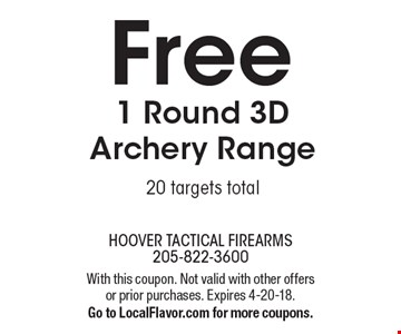Free 1 round 3D archery range 20 targets total. With this coupon. Not valid with other offers or prior purchases. Expires 4-20-18. Go to LocalFlavor.com for more coupons.