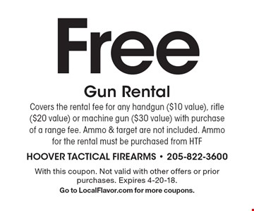 Free gun rental covers the rental fee for any handgun ($10 value), rifle ($20 value) or machine gun ($30 value) with purchase of a range fee. Ammo & target are not included. Ammo for the rental must be purchased from HTF. With this coupon. Not valid with other offers or prior purchases. Expires 4-20-18. Go to LocalFlavor.com for more coupons.